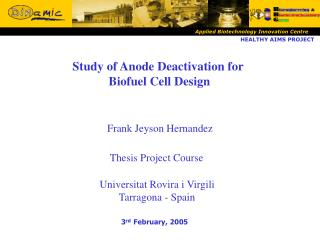 Study of Anode Deactivation for  Biofuel Cell Design