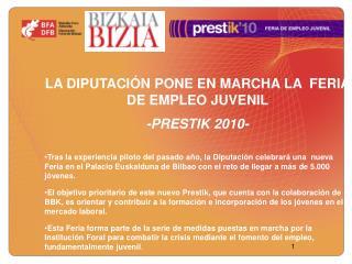 LA DIPUTACIÓN PONE EN MARCHA LA  FERIA DE EMPLEO JUVENIL  -PRESTIK 2010-