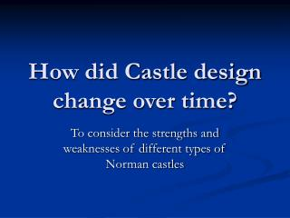 How did Castle design change over time