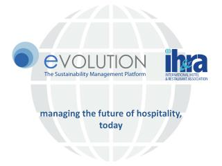 managing the future of hospitality, today