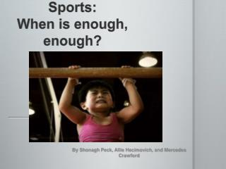 Children in Sports: When is enough, enough?
