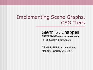 Implementing Scene Graphs, CSG Trees