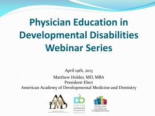 Physician Education in Developmental Disabilities Webinar Series