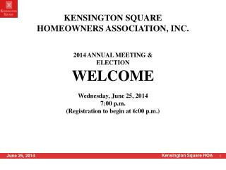 2014  ANNUAL MEETING & ELECTION WELCOME Wednesday, June 25, 2014 7:00 p.m.