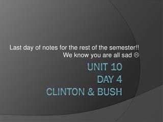 Unit 10 Day 4 Clinton & Bush