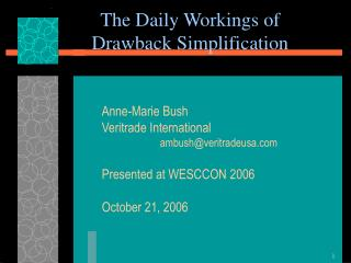 The Daily Workings of  Drawback Simplification