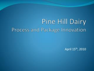 Pine Hill Dairy Process and Package Innovation