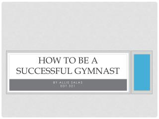 How to be a Successful Gymnast
