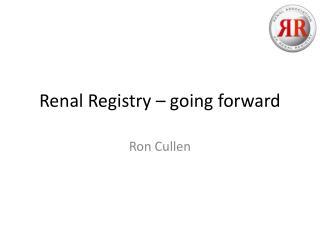 Renal Registry – going forward
