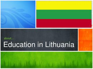 about…. Education in Lithuania