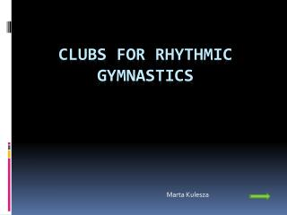 Clubs  for  rhythmic gymnastics