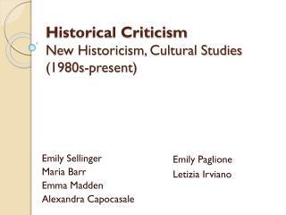 Historical Criticism New Historicism, Cultural Studies (1980s-present)