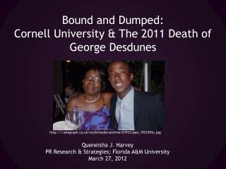 Bound and Dumped:  Cornell University & The  2011  Death of George Desdunes
