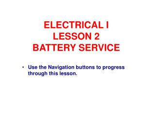 ELECTRICAL I LESSON 2 BATTERY SERVICE