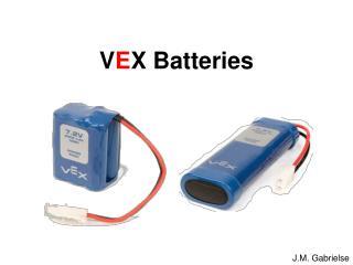 V E X Batteries