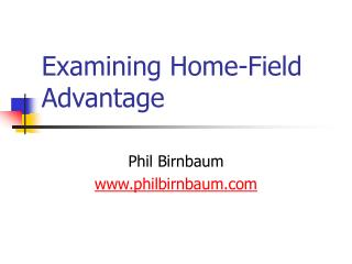 Examining Home-Field Advantage