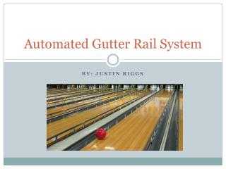 Automated Gutter Rail System