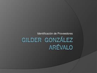 Gilder  González Arévalo
