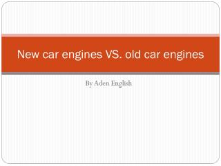 New car engines VS. old car engines