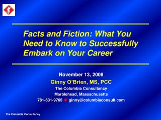 November 13, 2008 Ginny O'Brien, MS, PCC The Columbia Consultancy Marblehead, Massachusetts