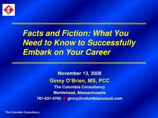 November 13, 2008 Ginny O�Brien, MS, PCC The Columbia Consultancy Marblehead, Massachusetts