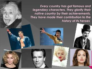 America glorifies the popular singer and actress – Madonna.
