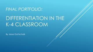 Final Portfolio: Differentiation in the k-4 Classroom