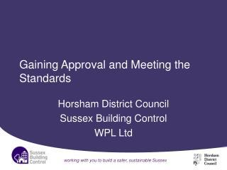 Gaining Approval and Meeting the Standards