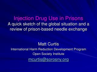 Injection Drug Use in Prisons A quick sketch of the global situation and a review of prison-based needle exchange