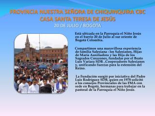 PROVINCIA NUESTRA SEÑORA DE CHIQUINQUIRA CBC CASA SANTA TERESA DE JESÚS  20 DE JULIO / BOGOTA