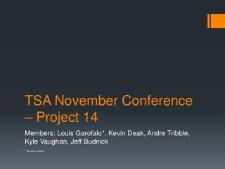 TSA November Conference – Project 14