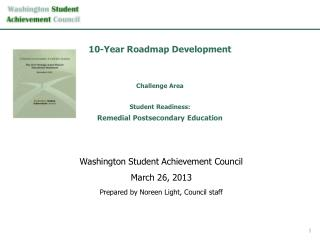10-Year Roadmap Development Challenge Area Student Readiness: Remedial Postsecondary Education