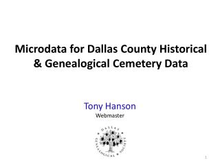 Microdata  for Dallas County Historical & Genealogical Cemetery Data