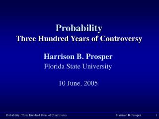 Probability Three Hundred Years of Controversy