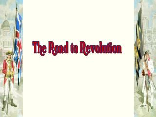 """""""The Road to Revolution"""""""