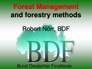 Forest Management and forestry methods Robert Nörr, BDF