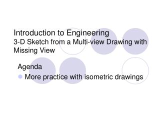 Introduction to Engineering 3-D Sketch from a Multi-view Drawing with Missing View