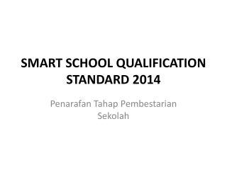 SMART SCHOOL QUALIFICATION STANDARD 2014