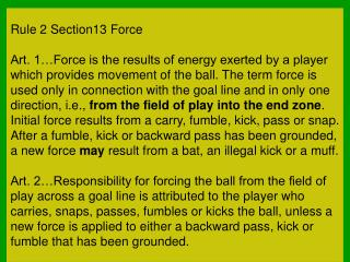 Force and the Goal Line Touchback or Safety?