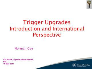 Trigger Upgrades Introduction and International Perspective