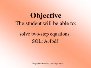 Solve two-step equations. SOL: A.4bdf