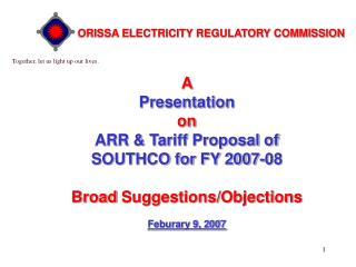A  Presentation  on  ARR  Tariff Proposal of  SOUTHCO for FY 2007-08  Broad Suggestions