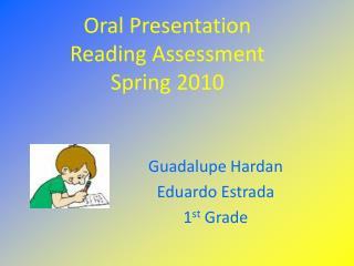 Oral Presentation Reading Assessment Spring 2010