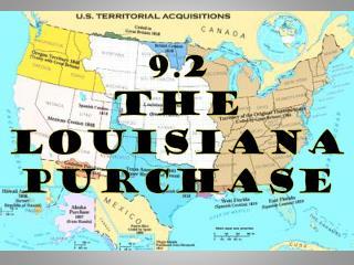 9.2  The Louisiana  Purchase