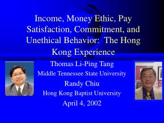 Thomas Li-Ping Tang Middle Tennessee State University  Randy Chiu Hong Kong Baptist University