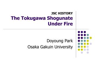 JSC HISTORY The Tokugawa Shogunate Under Fire