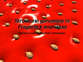 Structural genomics in Fragaria x ananassa