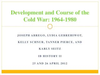 Development and Course of the Cold War: 1964-1980