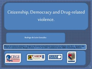 Citizenship ,  Democracy  and  Drug - related violence .
