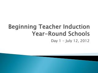 Beginning Teacher Induction  Year-Round Schools